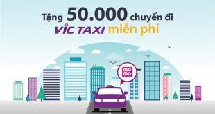 50.000 chuyến xe miễn phí cho khách hàng VIC Taxi