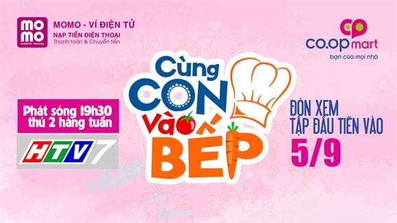 """MoMo tài trợ chính chương trình truyền hình """"Cùng Con Vào Bếp"""" trên HTV7"""
