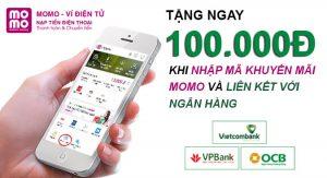 Nhập mã khuyến mãi MoMo có ngay quà tặng trị giá 100.000đ