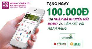 Nhập mã khuyến mãi MoMo và liên kết ngân hàng có ngay quà tặng trị giá 100.000đ