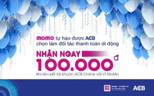 Liên kết Ví MoMo với ngân hàng ACB để tham gia nhiều chương trình Khuyến Mãi