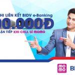 Hướng dẫn liên kế ví điện tử MoMo với BIDV nhận ngay 100.000đ