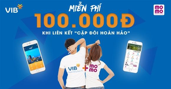 Hướng dẫn liên kết Ví MoMo với ngân hàng VIB nhận ngay Vourcher 100.000đ